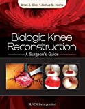 Biologic Knee Reconstruction, Cole, Brian and Harris, Joshua, 1617118168