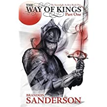 The Way of Kings Part One: The Stormlight Archive Book One: 1 by Brandon Sanderson (2011-05-26)