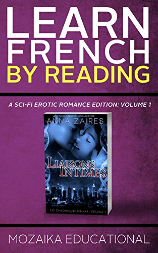 Learn French: by Reading A Sci-Fi Erotic Romance Edition (French Edition)