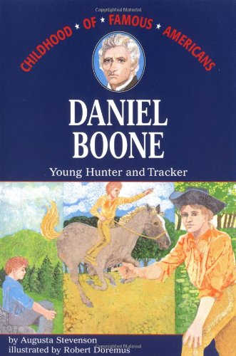 Daniel Boone: Young Hunter and Tracker (Childhood of Famous Americans)