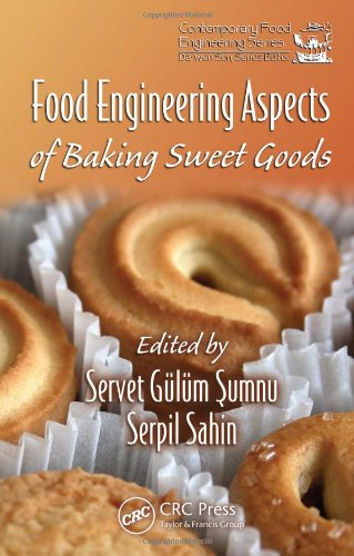 Food Engineering Aspects of Baking Sweet Goods (Contemporary Food Engineering)