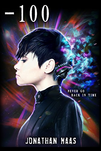 -100: A Time-Travel Horror Romance by [Maas, Jonathan]