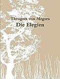 img - for Die Elegien des Theognis by Theognis Von Megara (2011-12-03) book / textbook / text book