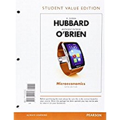 134304756 - Microeconomics, Student Value Edition Plus MyLab Economics with Pearson eText -- Access Card Package (6th Edition)