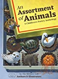 An Assortment of Animals: A Children's Poetry Anthology (Writers' Loft Illustrated Anthology)