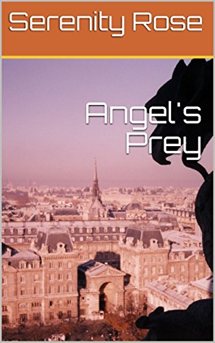 Book: Angel's Prey (Hunting Royal Blood Book 1) by Serenity Rose
