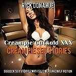 Creampie Cuckold XXX Cream Pie Sex Stories  | Rick Donahue