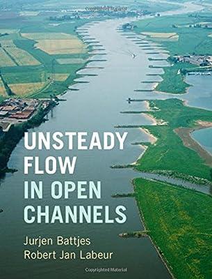 Unsteady Flow in Open Channels