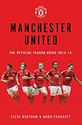 Manchester United: the Official Season Guide 2014-15 (Mufc)