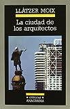 img - for La ciudad de los arquitectos (Cronicas Anagrama) (Spanish Edition) book / textbook / text book