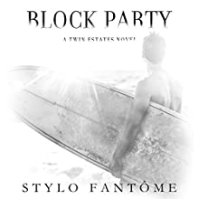 Block Party | Livre audio Auteur(s) : Stylo Fantôme Narrateur(s) : Greyson Ash