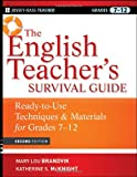The English Teacher's Survival Guide: Ready-To-Use Techniques and Materials for Grades 7-12, Mary Lou Brandvik, Katherine S. McKnight, 0470525134