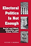 Examines how and why government leaders understand and respond to African Americans and Latinos in northeastern cities with strong political traditions.Focusing on four medium-sized northeastern cities with strong political traditions, Electoral Poli...
