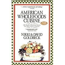 American Wholefoods Cuisine [Paperback] [2005] (Author) Nikki Goldbeck, David Goldbeck