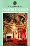 Front cover for the book A Guidebook to Newport Mansions by Preservation Society of Newport County
