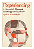 Experiencing : A Humanistic Theory of Psychology and Psychiatry, Mahrer, Alvin R., 087630160X