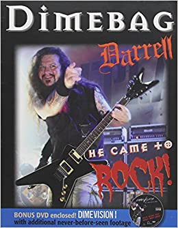 Dimebag Darrell: He Came to Rock