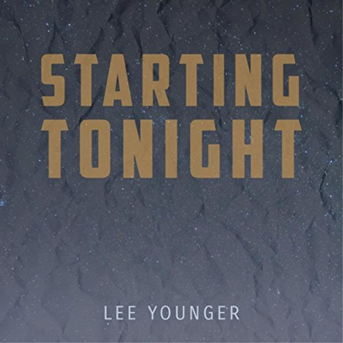 Lee Younger - Starting Tonight 2018