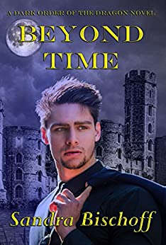 Beyond Time: A Dark Order of the Dragon Novel (The Dark Order of the Dragon Book 2) by [Bischoff, Sandra]