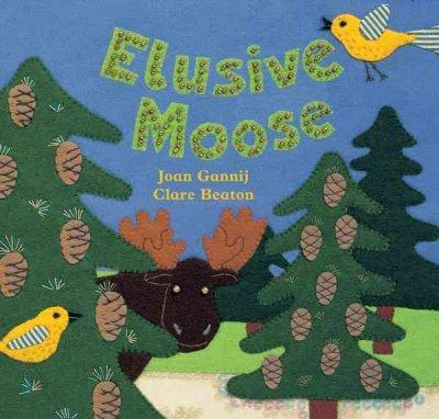 By Joan Gannij Elusive Moose (Brdbk) [Board book]