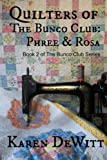 Quilters of The Bunco Club: Phree & Rosa (The Bunco Club Series) (Volume 2)