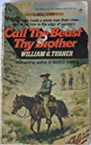 Call the Beast Thy Brother, William O. Turner, 0425035646