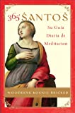 img - for 365 Santos/365 Saints SPA: Su Guia diaria de meditacion (Spanish Edition) book / textbook / text book
