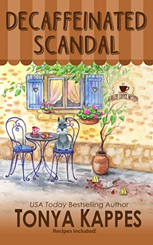 Decaffeinated Scandal: A Cozy Mystery (A Killer Coffee Mystery Series) by [Kappes, Tonya]