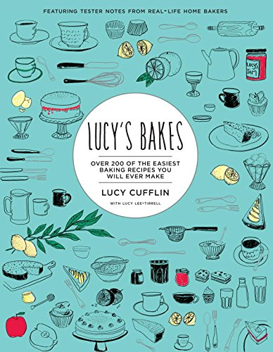 Lucy's Bakes: Over 200 of the Easiest Baking Recipes You Will Ever Make
