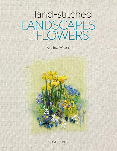 (Handstitched Landscapes and Flowers: 10 Charming Embroidery Projects with Templates)