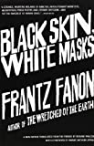 Black Skin, White Masks, Frantz Fanon, 0802143008