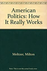 American Politics: How It Really Works