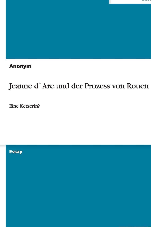 Download Jeanne d`Arc und der Prozess von Rouen (German Edition) PDF
