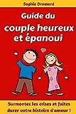 guide du couple heureux et ?panoui surmontez les crises et faites durer votre histoire d amour french edition