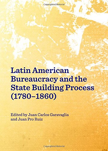 Download Latin American Bureaucracy and the State Building Process (1780-1860) pdf