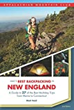 AMC s Best Backpacking in New England: A Guide To 37 Of The Best Multiday Trips From Maine To Connecticut