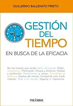 Gestión del tiempo (Libro Práctico) (Spanish Edition) by [Ballenato Prieto, Guillermo]