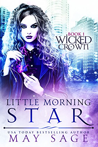 Little Morning Star (Wicked Crown Book 1) by [Sage, May]