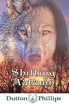 Shifting Autumn by [Phillips, Dutton, Dutton , Tim , Phillips, Sallyann]