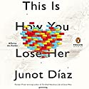 This Is How You Lose Her Audiobook by Junot Díaz Narrated by Junot Díaz