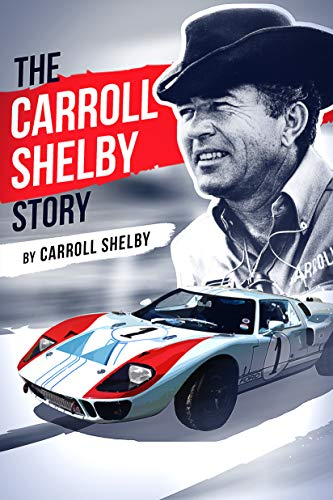 The Carroll Shelby Story por Carroll Shelby