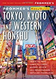 Frommer s EasyGuide to Tokyo, Kyoto and Western Honshu