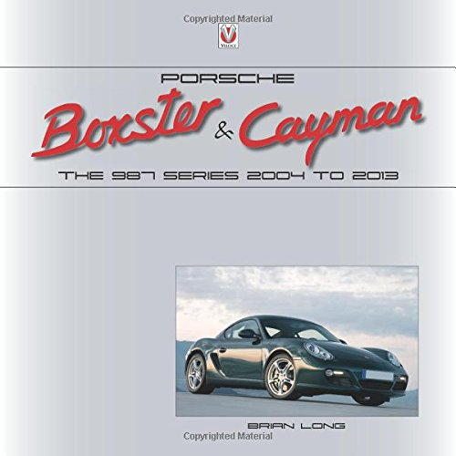 Porsche Boxster & Cayman: The 987 Series 2005 to 2012 (working title) pdf epub