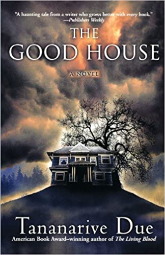 Amazon.com: The Good House: A Novel (9780743449014): Tananarive Due: Books