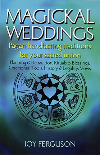 [READ] Magickal Weddings: Pagan Handfasting Traditions for Your Sacred Union R.A.R