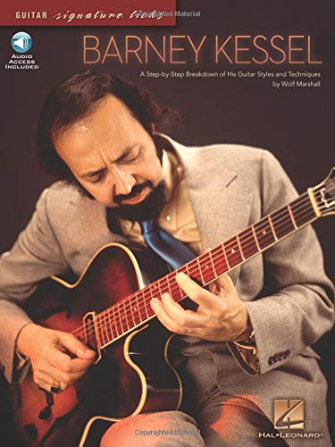 Barney Kessel: A Step-by-Step Breakdown of His Guitar Styles and Techniques (Guitar Signature Licks) Barney Kessel Jazz Guitar