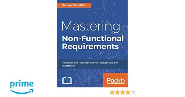 Mastering Non-Functional Requirements: Templates and tactics for ...