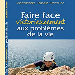 Faire Face Victorieusement Aux Problemes De La Vie [Confronting the Problems of Life]