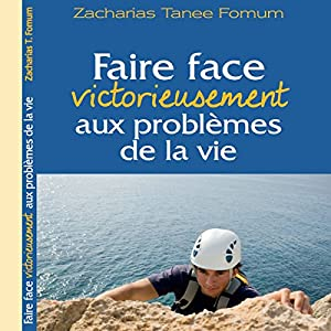 Faire Face Victorieusement Aux Problemes De La Vie [Confronting the Problems of Life] Hörbuch