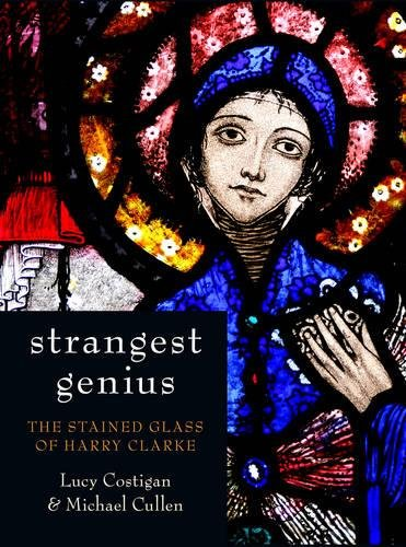 Strangest Genius: The Stained Glass of Harry Clarke by Brand: The History Press